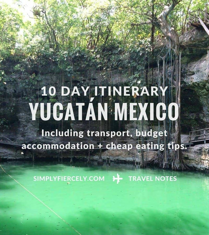 A 10 Day Yucatán Mexico Itinerary including transport, budget accommodation options and cheap eating tips!