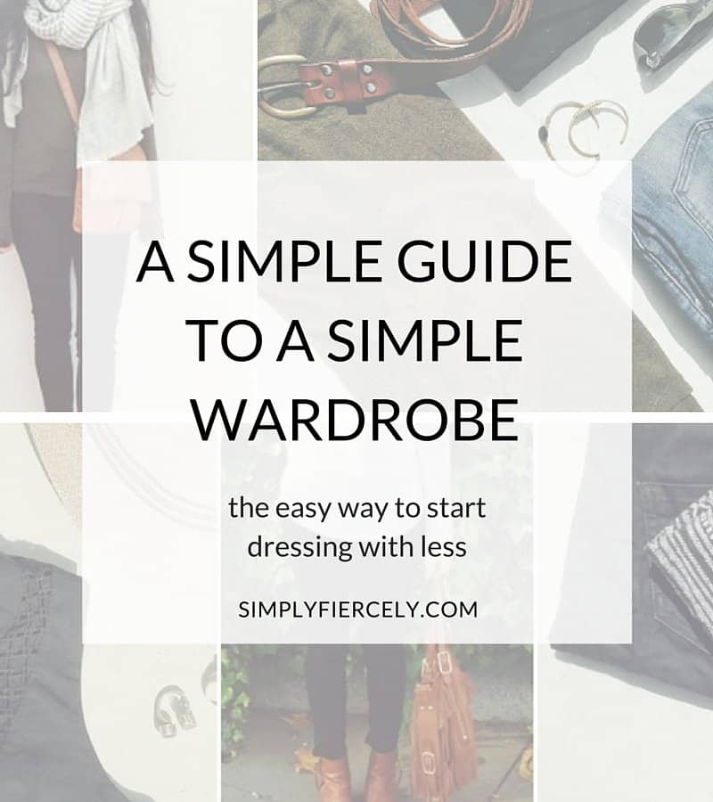 "A faded collage of images including a woman in black skinny jeans, a black dress, and a tan handbag. The text ""A Simple Guide to a Simple Wardrobe"" is layered overtop."