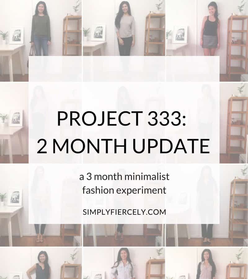 I'm participating in Project 333, a minimalist fashion experiment where I only wear 33 items for 3 months. Here is my 2 month update with outfit photos.