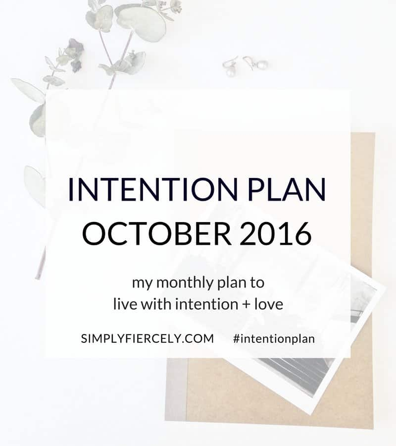 After a hiatus, I'm back with my latest Intention Plan! In it I'm sharing how I'm living with intention despite tough choices and big projects.
