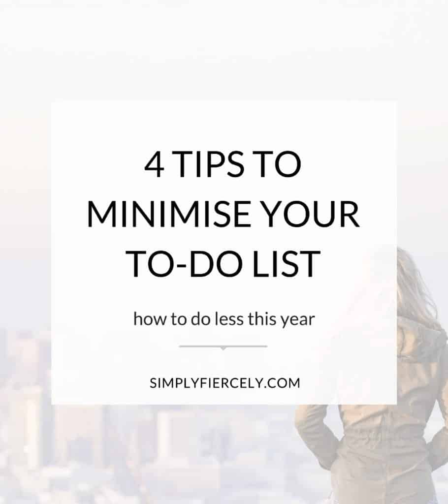 Looking to minimise your to-do list? Here are 4 tips to help you do LESS this year! (Plus a personal update + my thoughts on slowing down.)