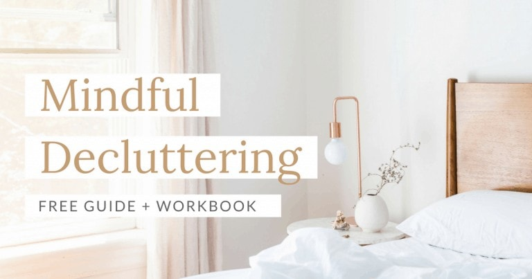 Mindful Decluttering: a free guide and workbook