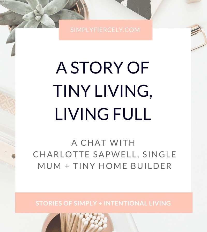 Stories of Simple + Intentional Living: Charlotte Sapwell