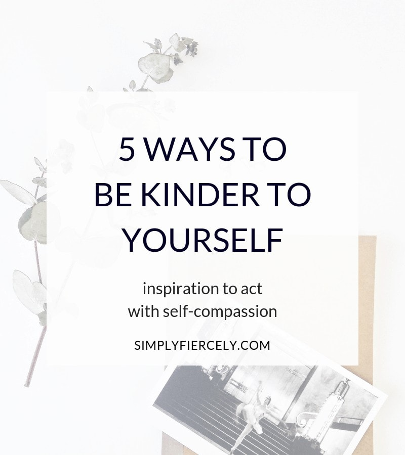 5 Ways to Be Kinder to Yourself