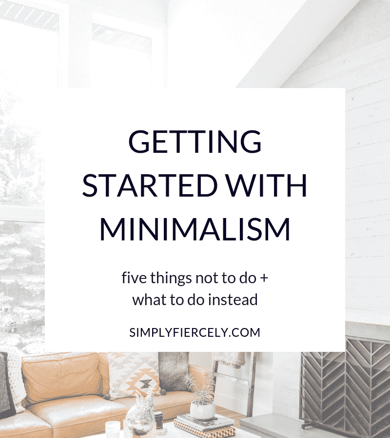 "Blog Post about How to Be a Minimalist titled ""Getting Started With Minimalism"" in white box with scandi minimalist decorated home in background."
