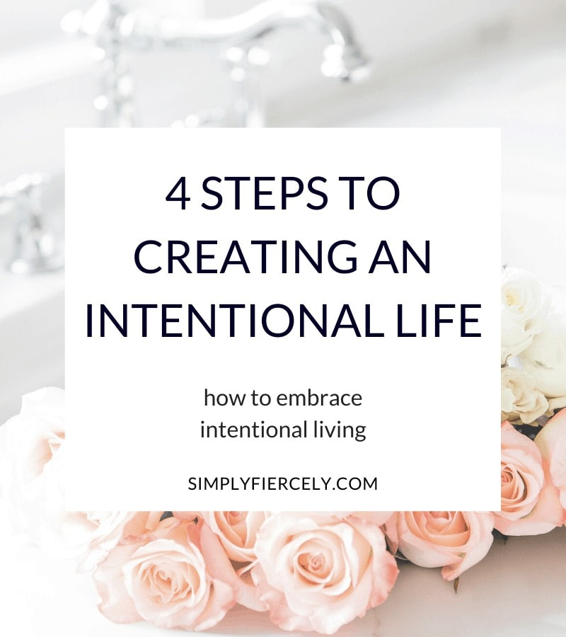 """4 Steps To Creating An Intentional Life"" in a white box with white and peach colored roses laying inside a sink with silver fixtures in the background."