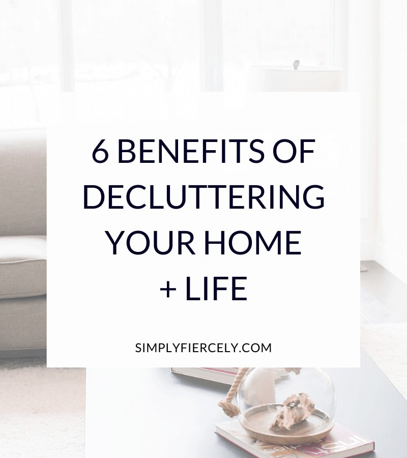"""6 Benefits of Decluttering Your Home + Life"" in a white box with a sofa, table, books, and decorative vase in the background."