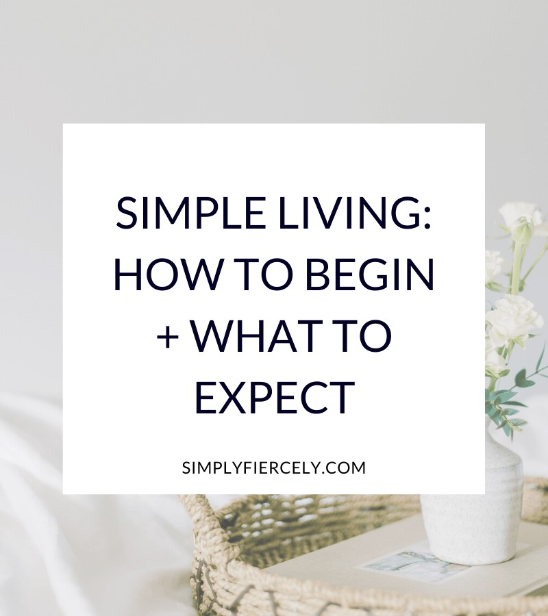 "Title: ""Simple Living: How to Begin + What to Expect"" in a white box with a flower in a vase in the background."