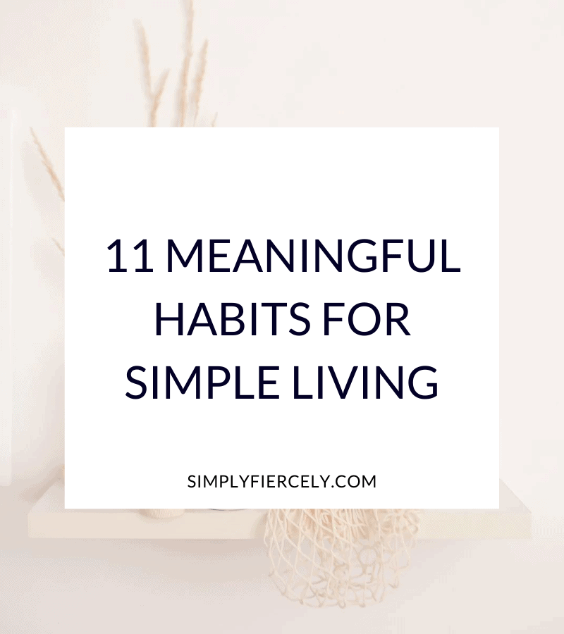 """11 Meaningful Habits for Simple Living"" in a white box with a vase and a mesh bag on a shelf in the background"