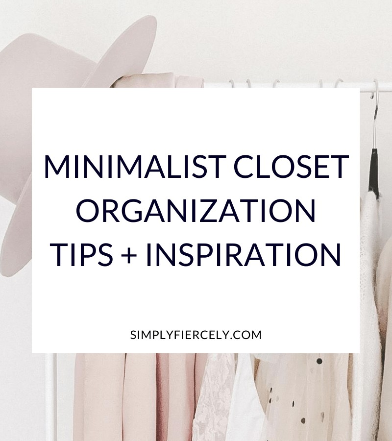 """""""Minimalist Closet Organization Tips + Inspiration"""" in a white box with a minimalist wardrobe of  a pink hat and tops hanging on a clothes rack."""