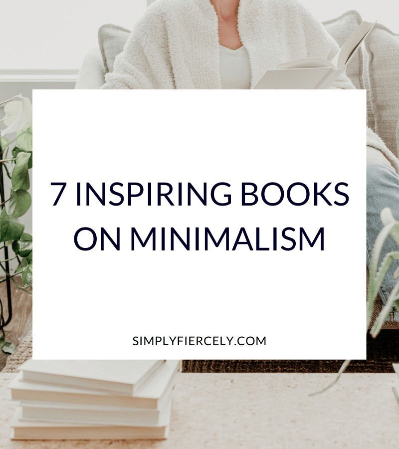 """""""7 Inspiring Books on Minimalism"""" in a white box with a woman sitting on a sofa reading a book and holding a cup of tea in the background"""
