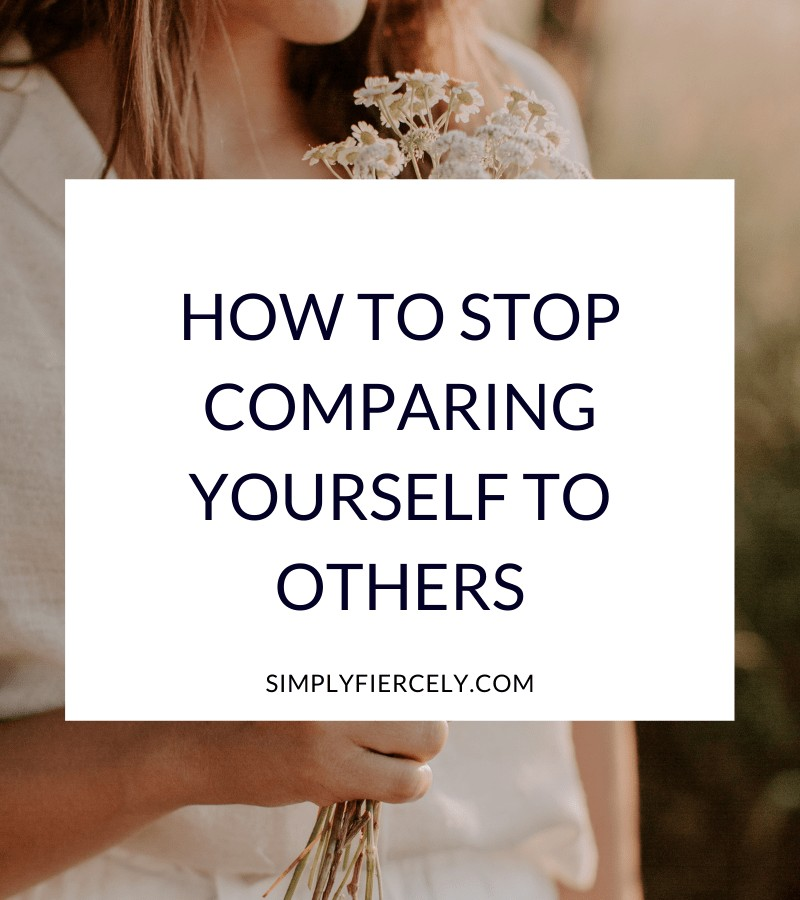"""""""How To Stop Comparing Yourself To Others"""" in a white box with a woman holding flowers in the background."""