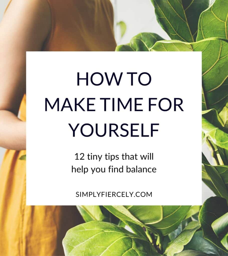 """How to Find Time For Yourself"" in a white box with a woman in a yellow dress standing in green foliage in the background."