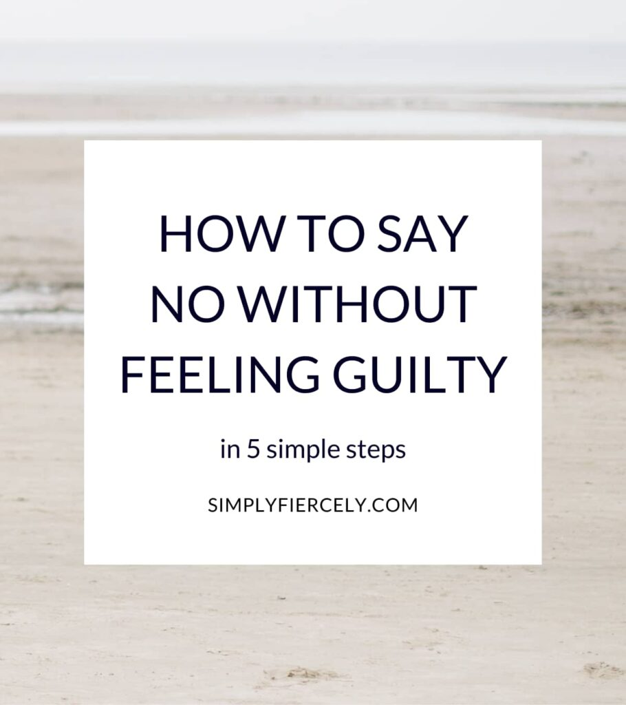 """""""How to Say No Without Feeling Guilty In 5 Simple Steps"""" in a white box with a beach in the background."""
