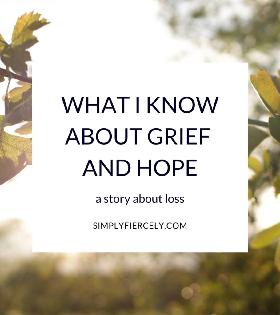 """""""What I Know About Grief + Hope (A Story About Loss)"""" in a white box with the sun shining through green leaves in the background"""