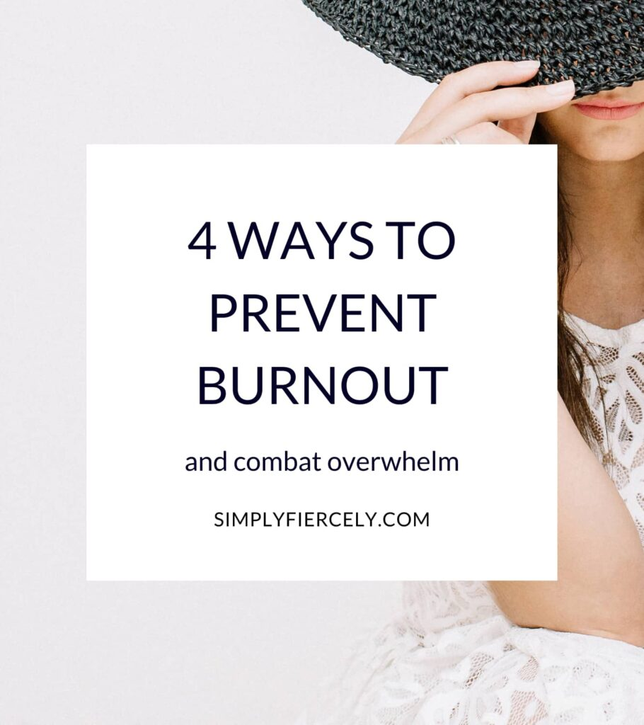 """""""4 Ways To Prevent Burnout and Combat Overwhelm"""" in a white box with a woman pulling the brim of a black hat over her face in the background"""