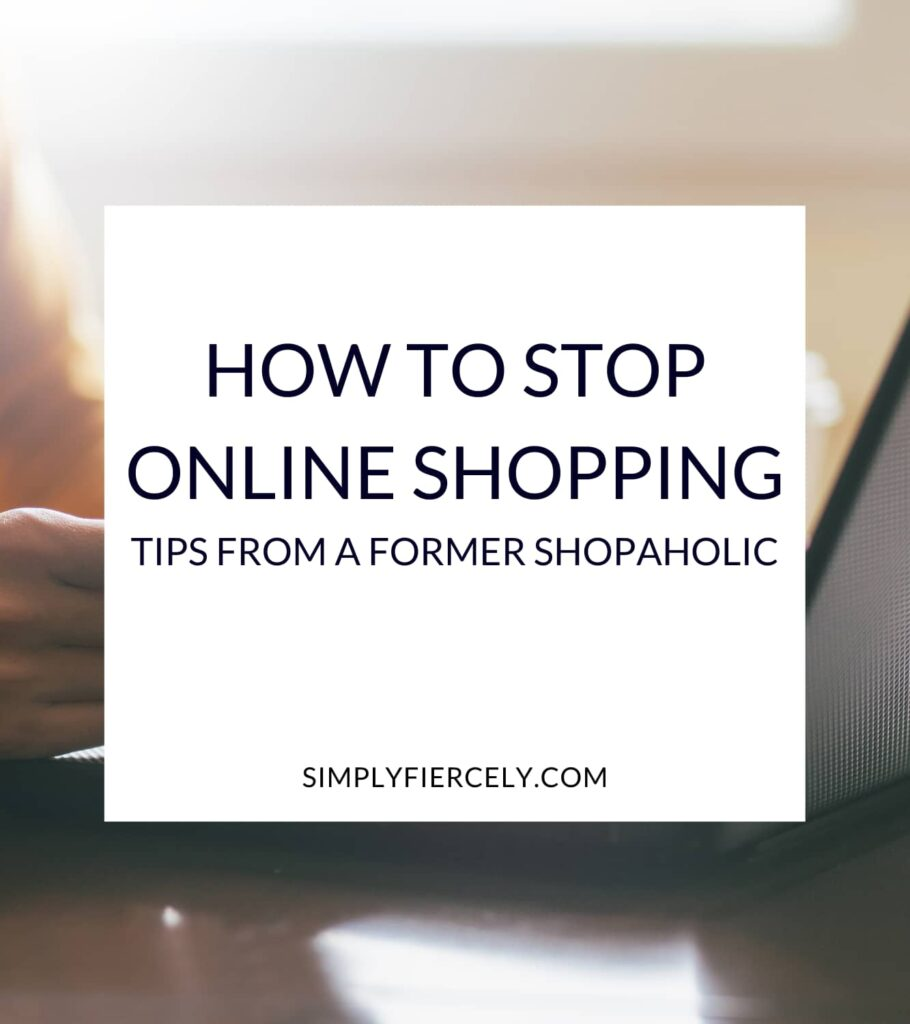 """How to Stop Online Shopping Tips From a Former Shopaholic"" in a white box with a lady sitting at a laptop in the background."