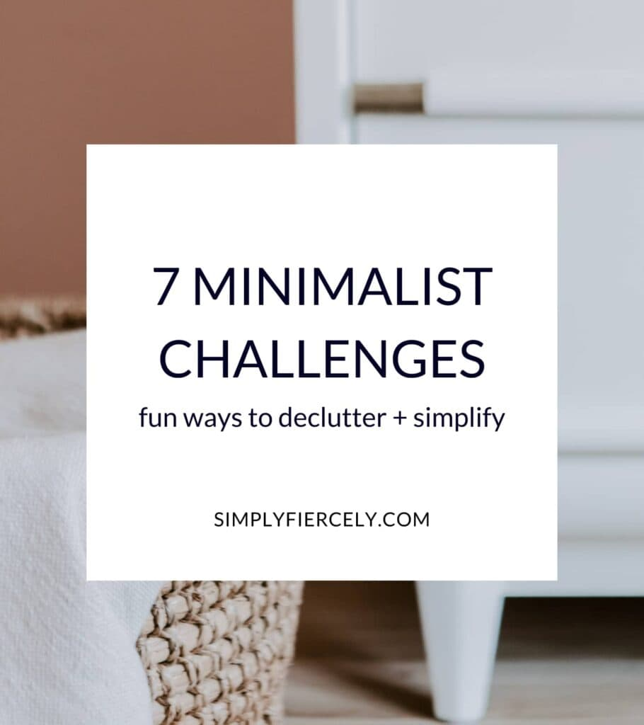 """""""7 Minimalist Challenges—Fun Ways To Declutter + Simplify"""" with a wicker basket, a white piece of fabric, and a white cabinet in the background."""