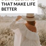 """""""8 Simple Shifts That Make Life Better"""" in a white box with a woman in a flowy white dress walking through a field in the background."""