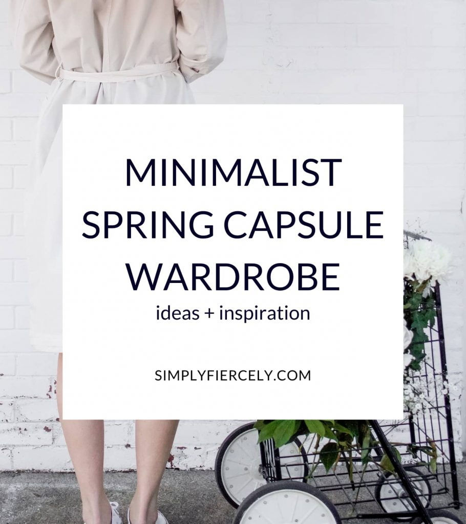 """""""Minimalist Spring Capsule Wardrobe Ideas + Inspiration"""" in a white box with a woman facing away from the camera wearing a light trench coat standing beside a basket of flowers against a brick wall in the background."""