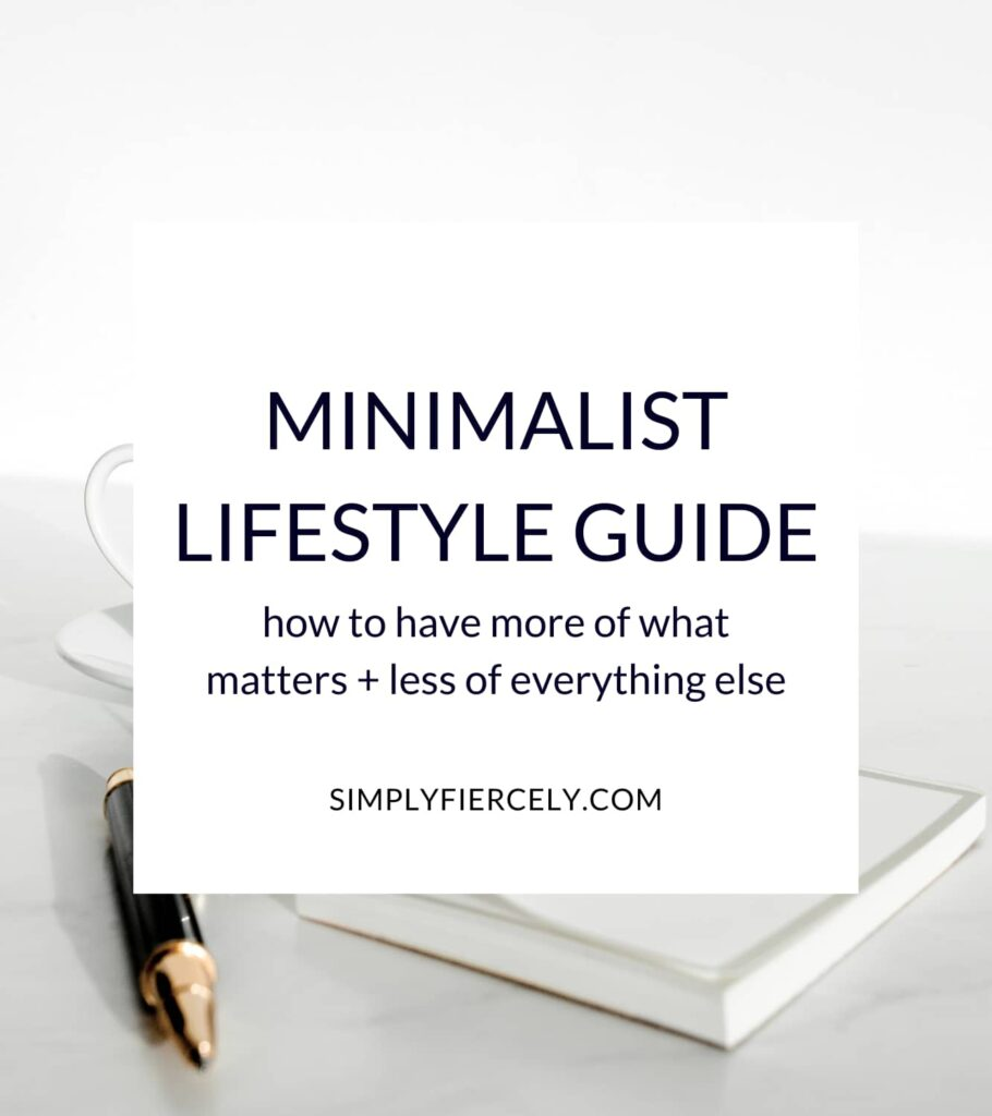 """""""Minimalist Lifestyle Guide: how to have more of what matters + less of everything else"""" in a white box with a coffee cup, note pad, and pen in the background."""