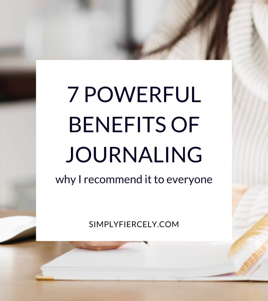"""""""7 Powerful Benefits of Journaling Why I Recommend It To Everyone"""" in a white box with an image of a woman wearing a white turtleneck writing in an open coil-bound journal."""