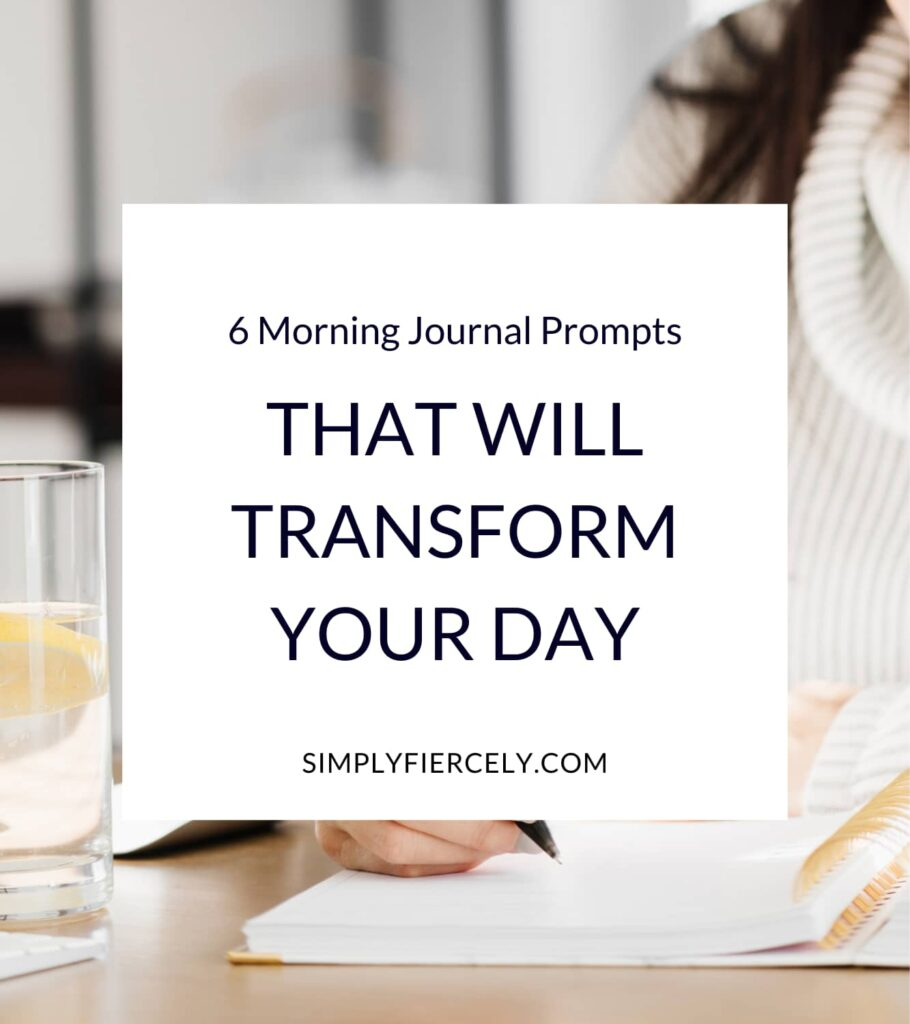 """""""6 Morning Journal Prompts That Will Transform Your Day"""" in a white box with an image of a woman writing in a journal in the background"""