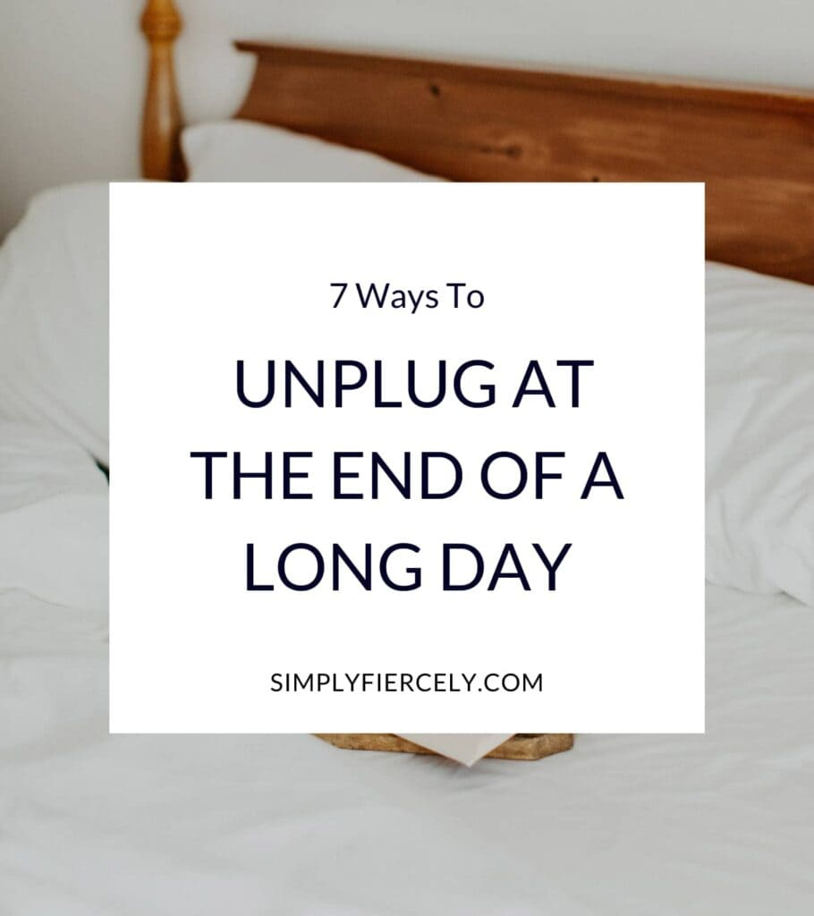 """""""7 Ways to Unplug at the End of a Long Day"""" in a white box with an image of a bed with a wooden headboard and white linens in the background."""